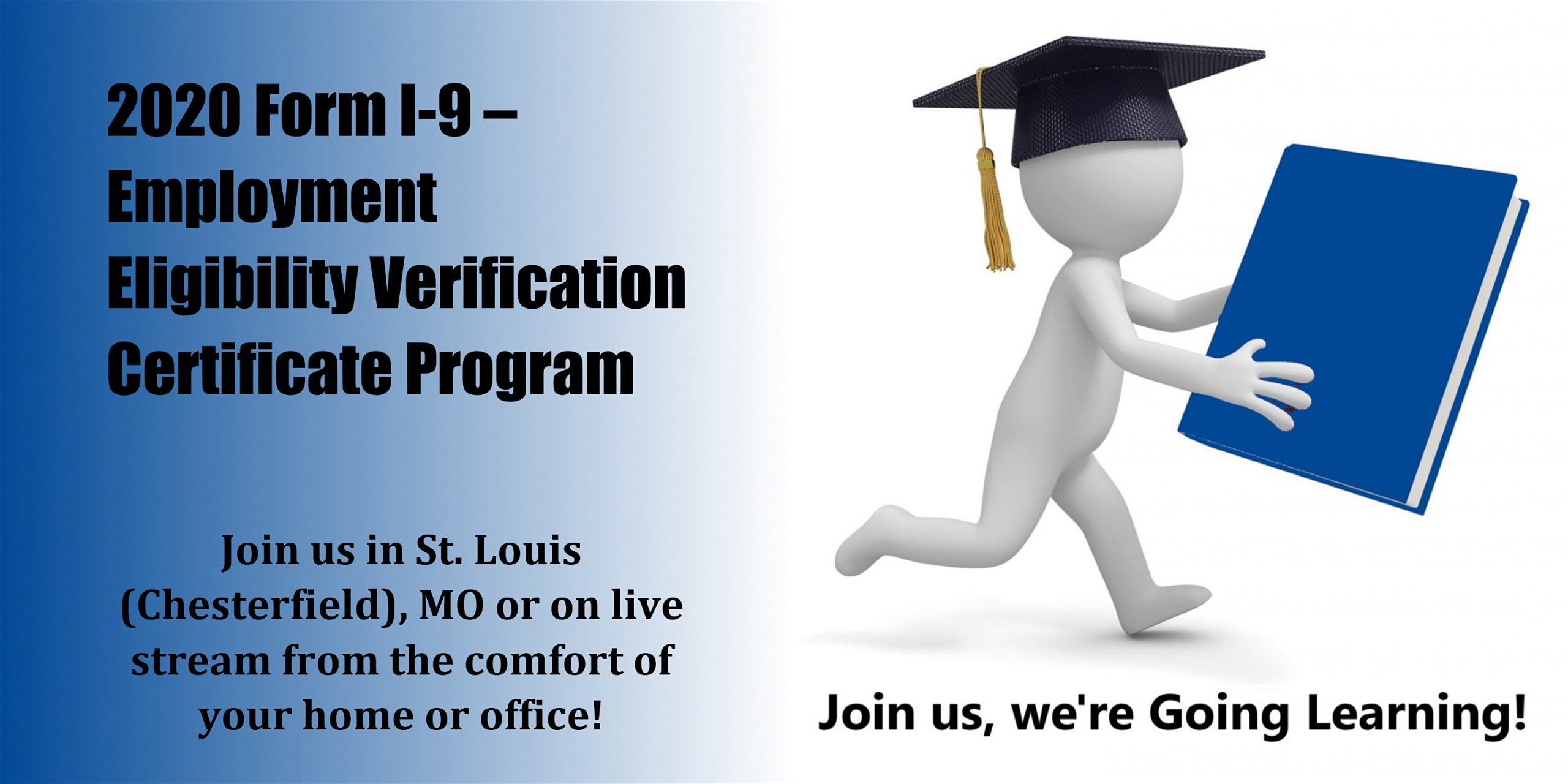 2020 Form I-9 – Employment Eligibility Verification Certificate Program  (Starts January 27, 2020 In St. Louis, Mo) - Going Learning®