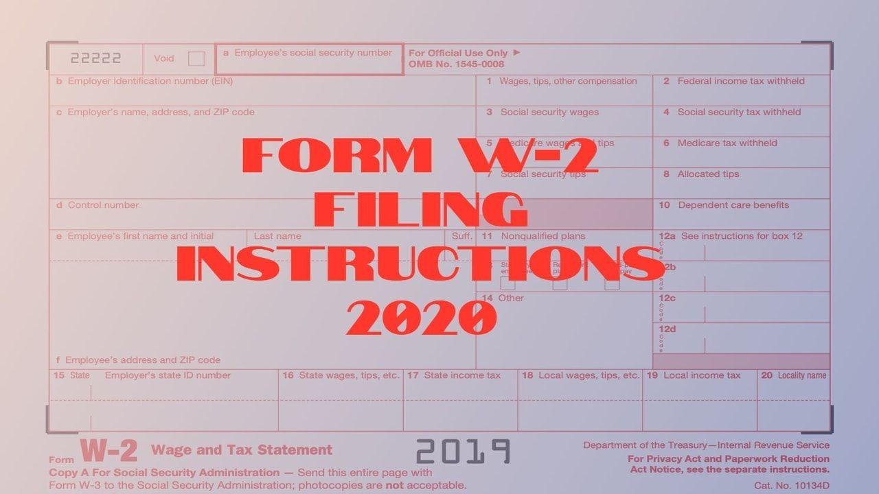 Form W-2 Filing Instructions 2020