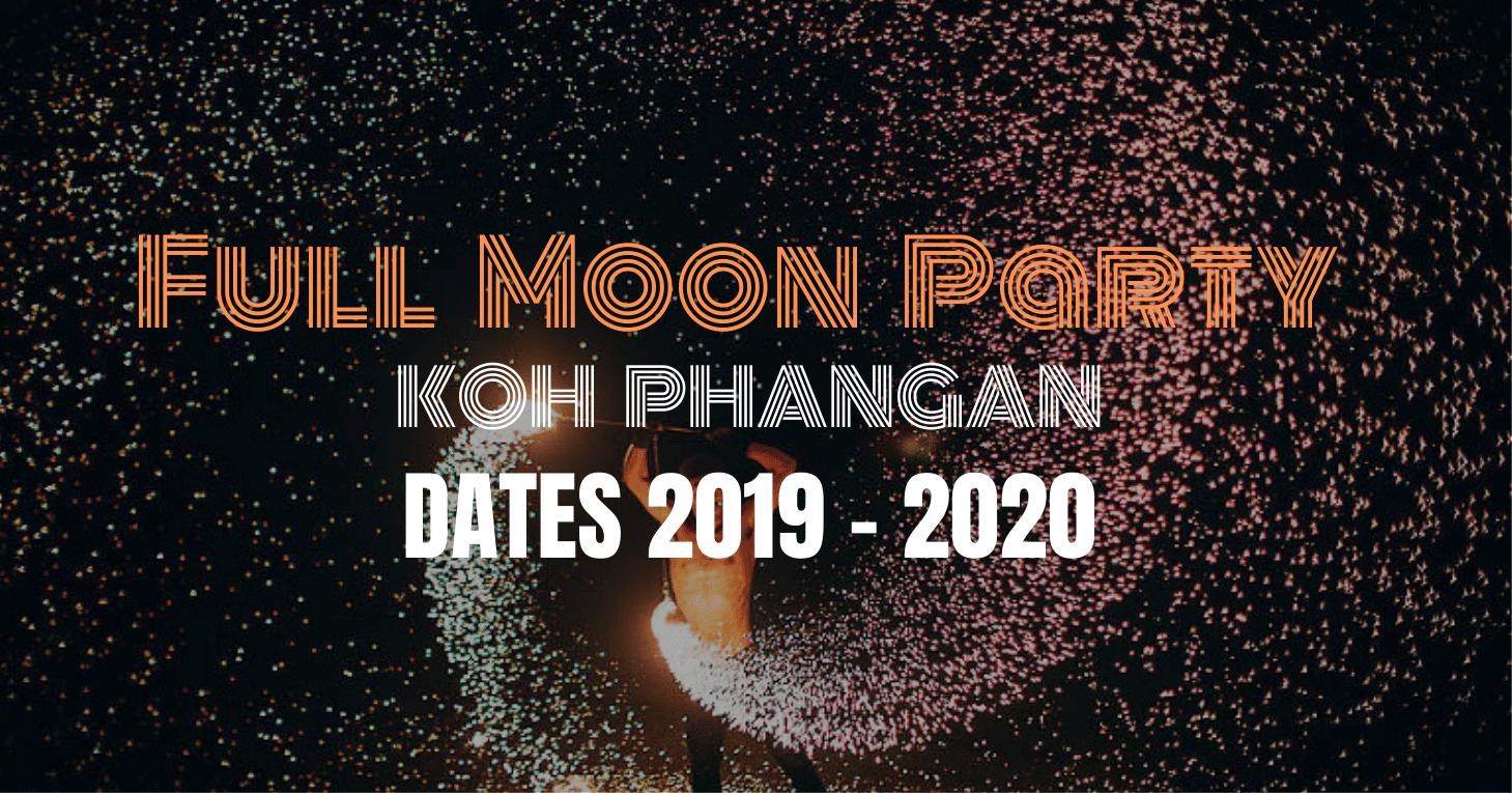 Full Moon Party Dates 2019 & 2020 - Koh Phangan - Full Moon
