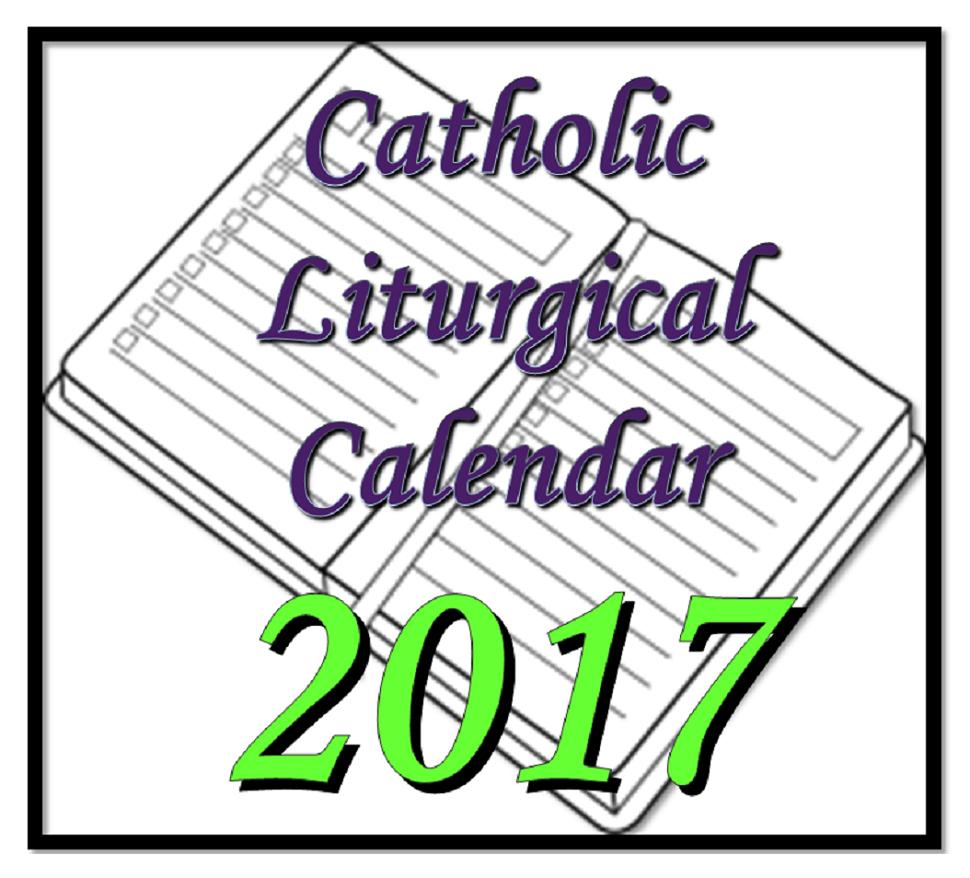 Liturgytools: Catholic Liturgical Calendars For 2017