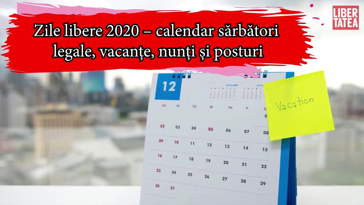Zile Libere 2020 – Calendar Sărbători Legale, Calendar Vacanțe În Anul 2020