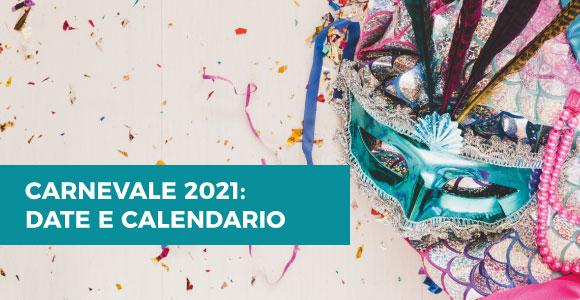 Carnevale 2021: Quando Inizia E Quando Finisce Il Carnevale