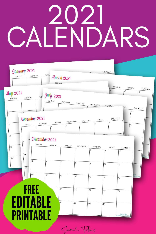 Custom Editable 2021 Free Printable Calendars - Sarah Titus