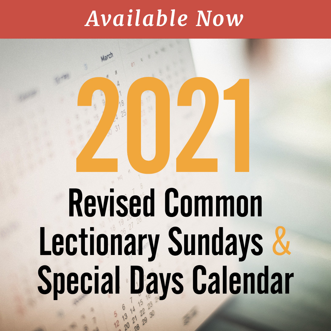 Discipleship Ministries | 2021 Revised Common Lectionary